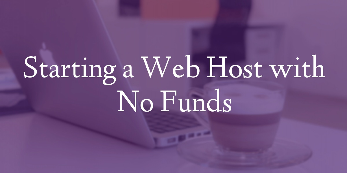 Starting a Web Host with No Funds